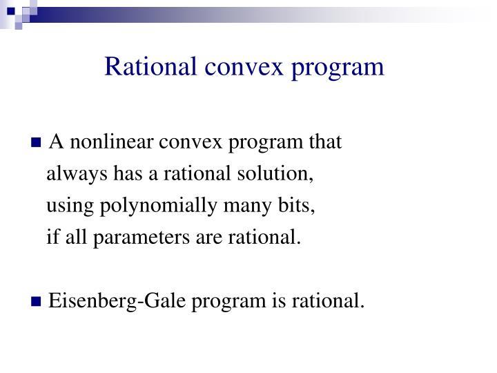 Rational convex program