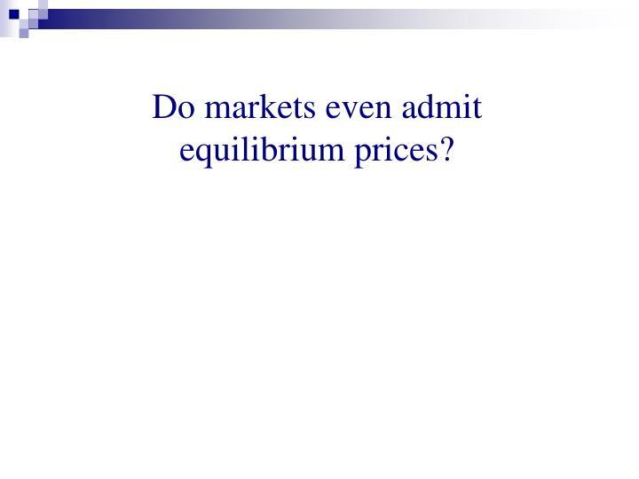 Do markets even admit