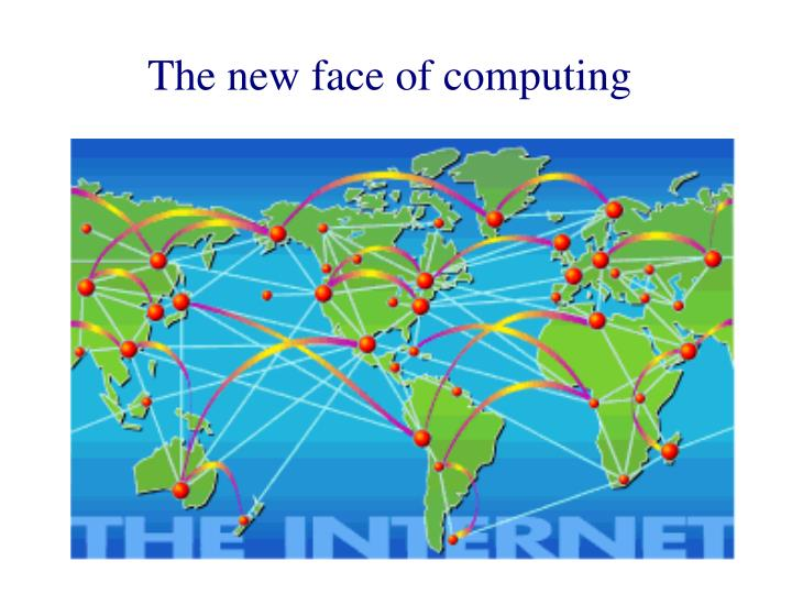 The new face of computing