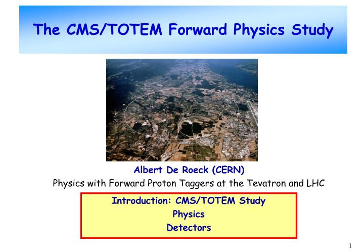 The cms totem forward physics study