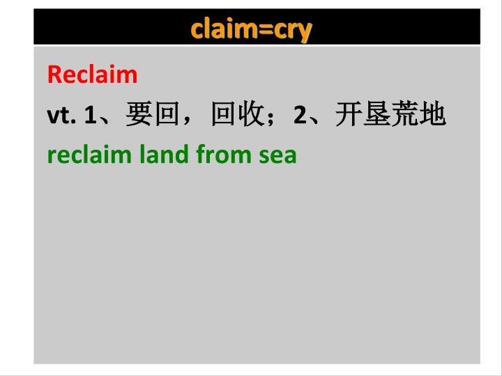 claim=cry