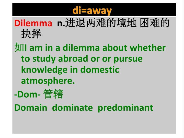 di=away