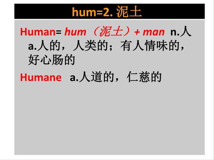 hum=2.