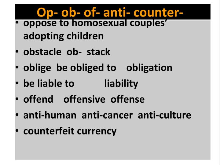 Op- ob- of- anti- counter-