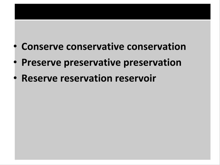 Conserve conservative conservation