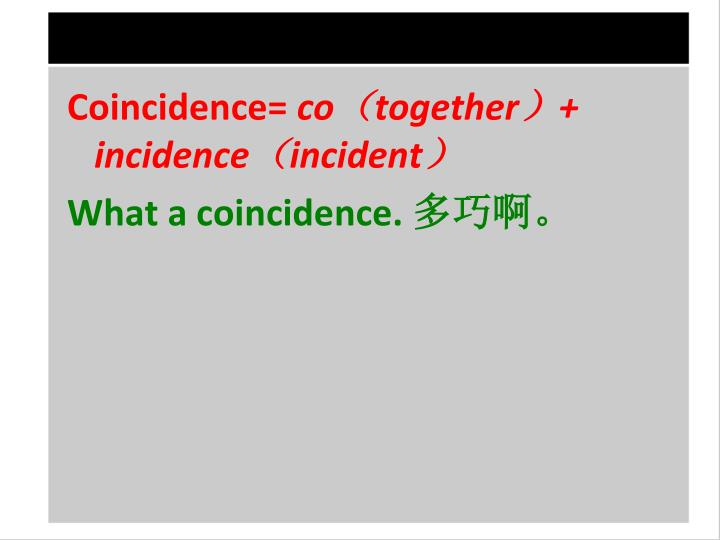 Coincidence=
