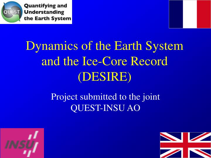 Dynamics of the earth system and the ice core record desire