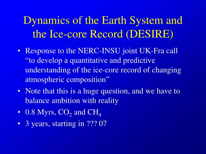 Dynamics of the Earth System and the Ice-core Record (DESIRE)