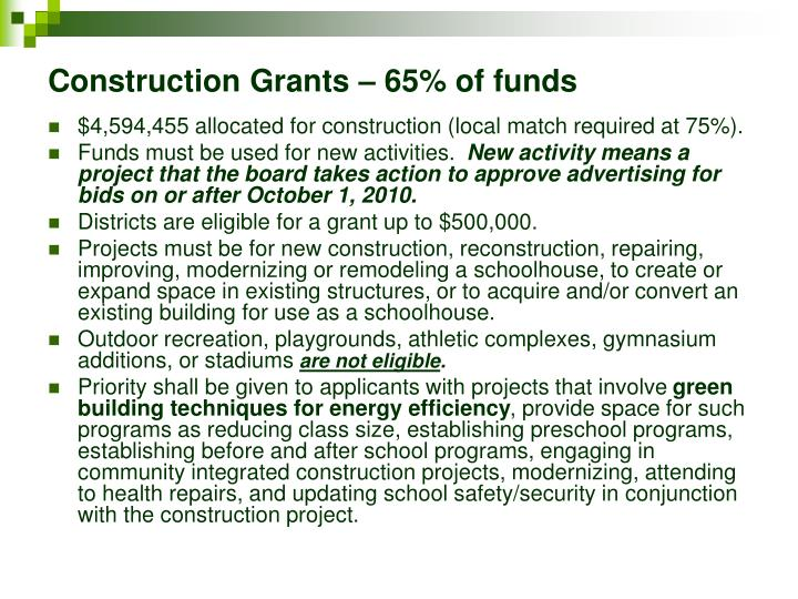 Construction Grants – 65% of funds