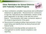 other reminders for school districts with federally funded projects