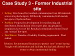 case study 3 former industrial site