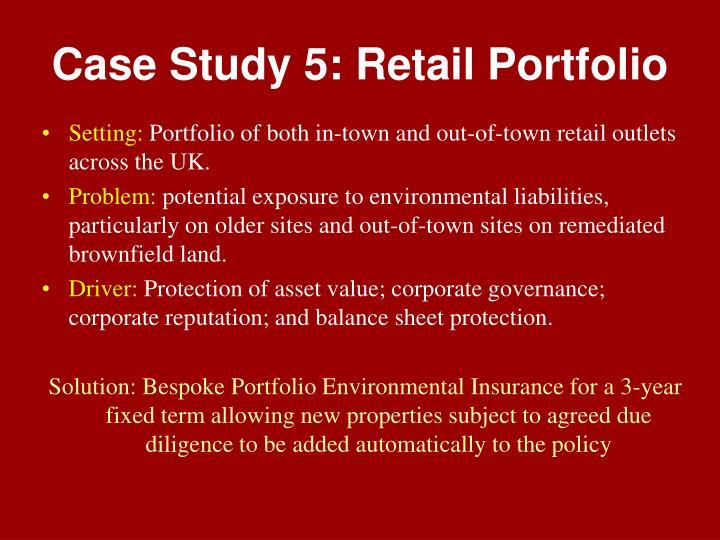 Case Study 5: Retail Portfolio