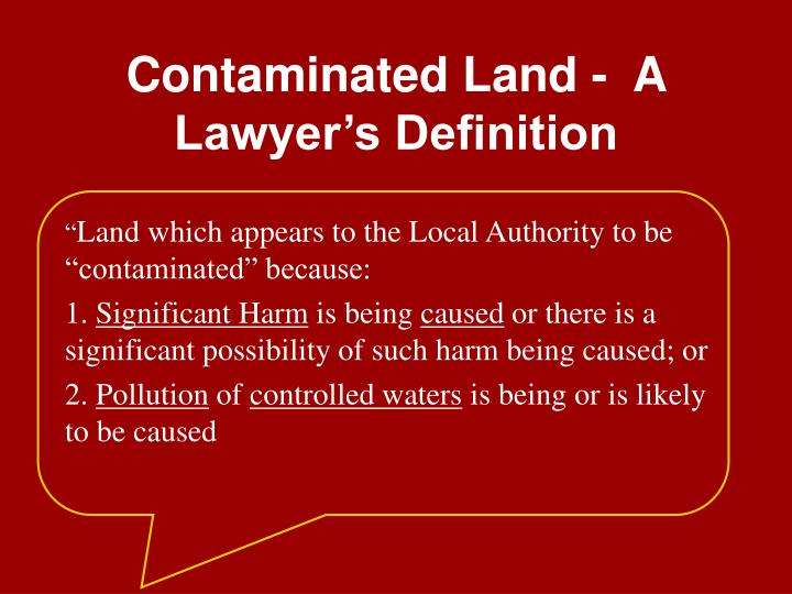 Contaminated Land -  A Lawyer's Definition