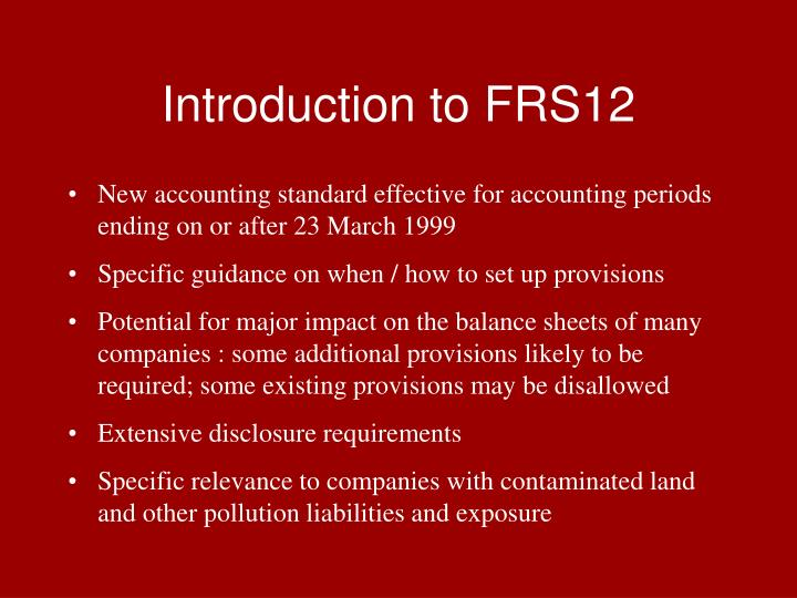 Introduction to FRS12