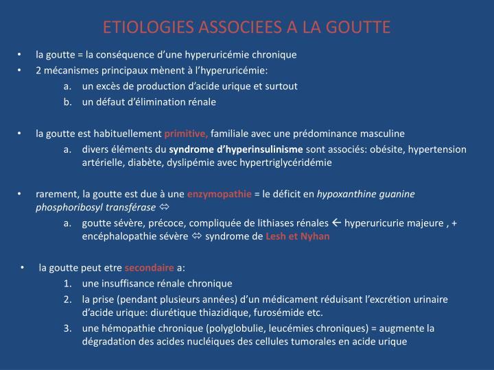 ETIOLOGIES ASSOCIEES A LA GOUTTE