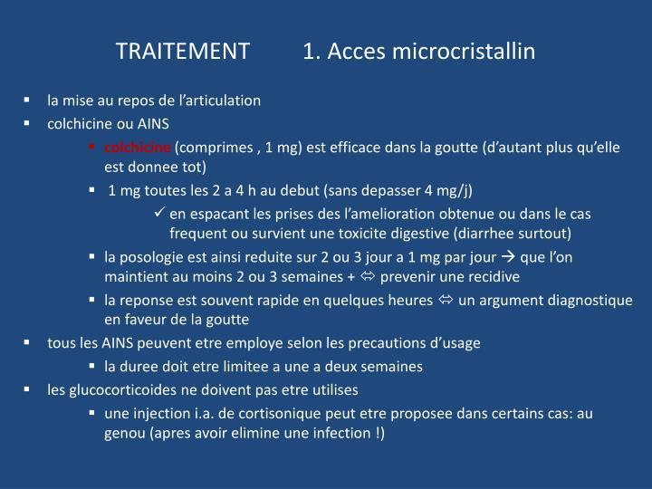 TRAITEMENT         1. Acces microcristallin