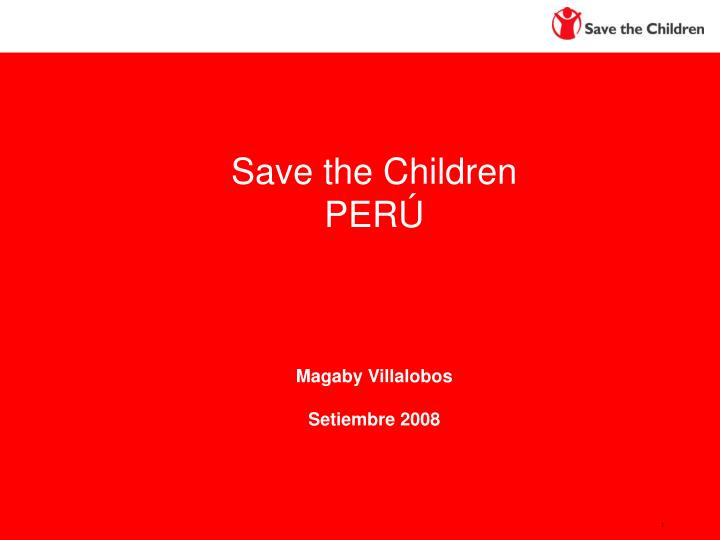 Save the children per magaby villalobos setiembre 2008