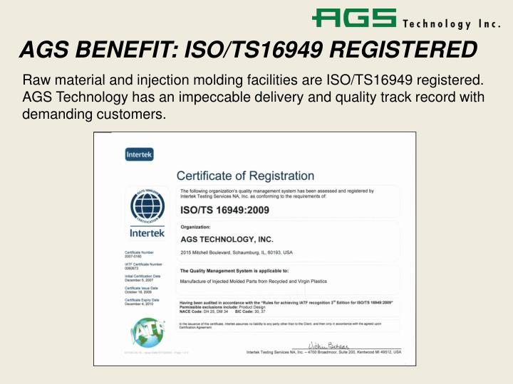 AGS BENEFIT: ISO/TS16949 REGISTERED