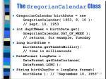the gregoriancalendar class