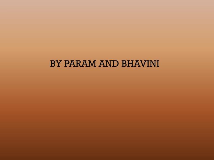 BY PARAM AND BHAVINI