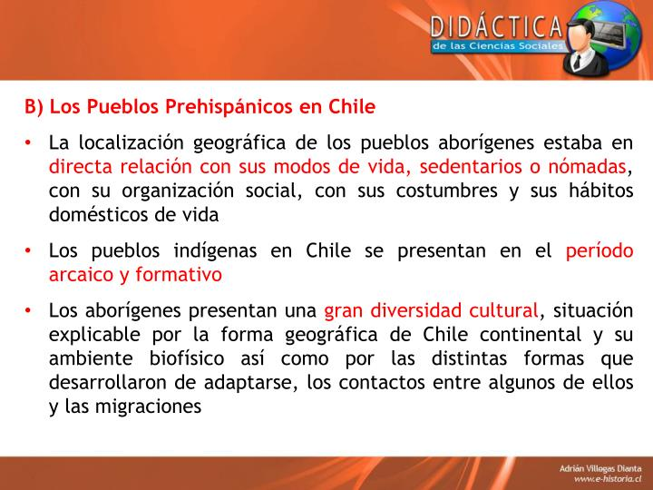B) Los Pueblos Prehispánicos en Chile
