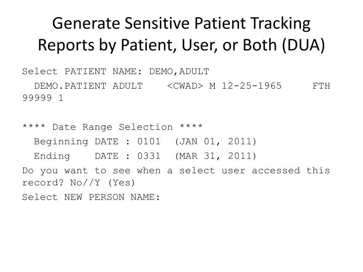 Generate Sensitive Patient Tracking Reports by Patient, User, or Both (DUA)