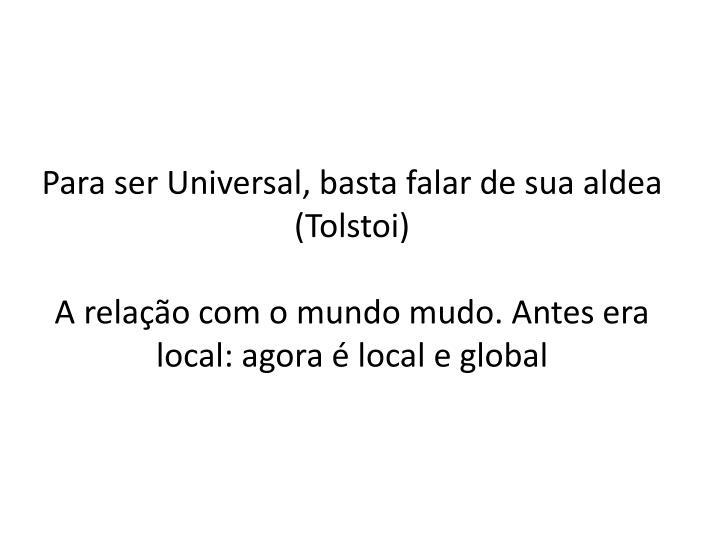 Para ser Universal, basta