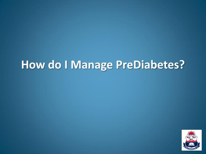 How do I Manage PreDiabetes?