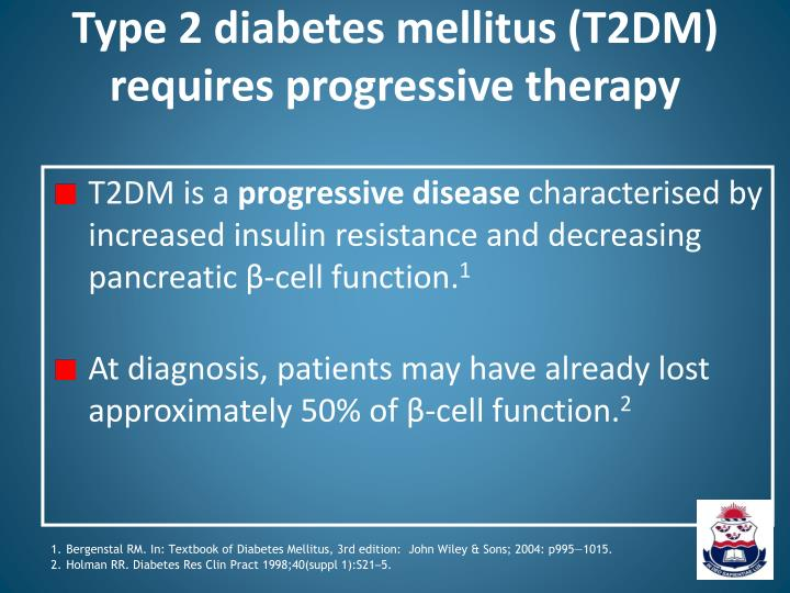 Type 2 diabetes mellitus (T2DM) requires progressive therapy