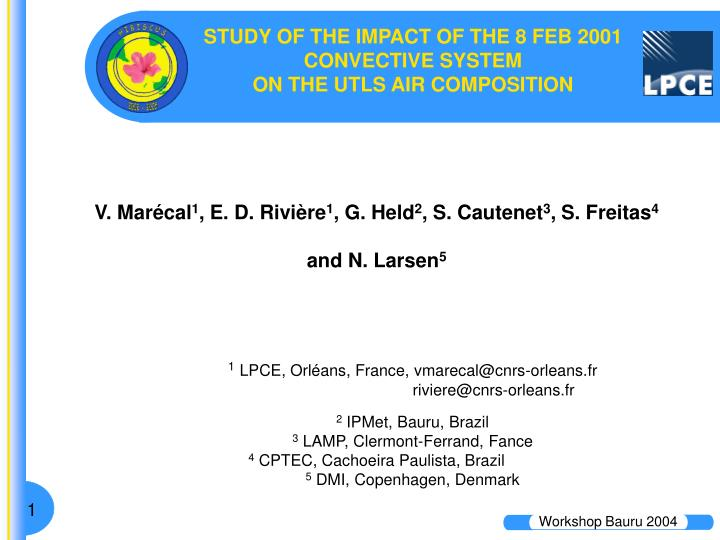 STUDY OF THE IMPACT OF THE 8 FEB 2001