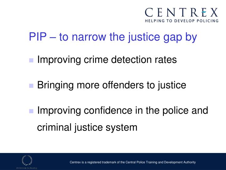 PIP – to narrow the justice gap by