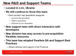 new r d and support teams
