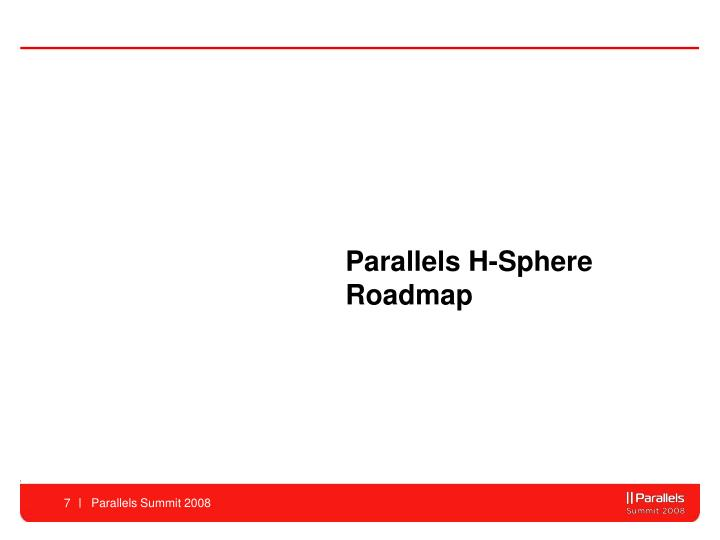 Parallels H-Sphere Roadmap