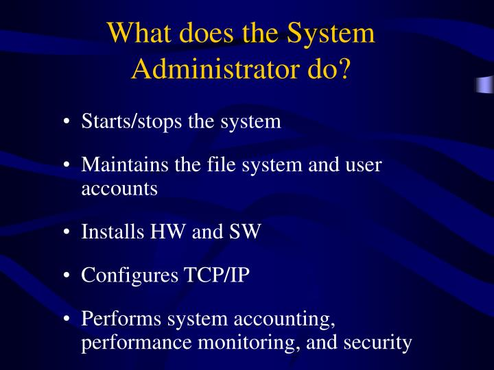 What does the system administrator do