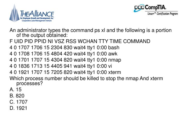 An administrator types the command ps xl and the following is a portion of the output obtained: