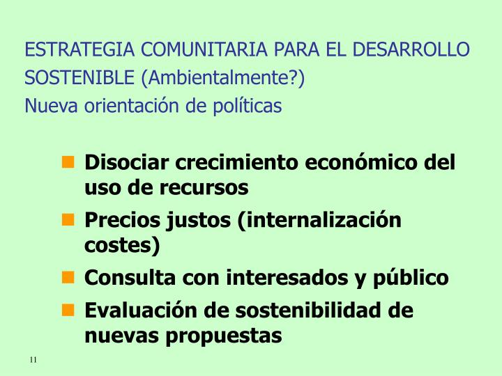 ESTRATEGIA COMUNITARIA PARA EL DESARROLLO SOSTENIBLE (Ambientalmente?)