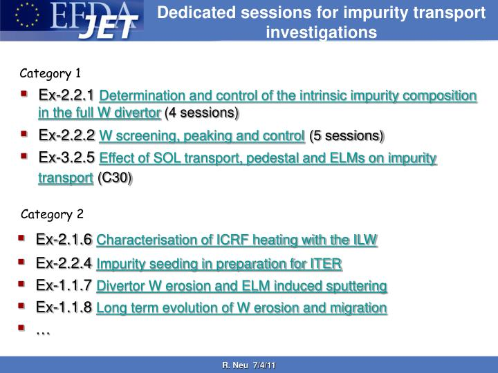 Dedicated sessions for impurity transport investigations