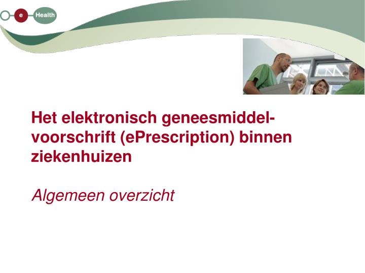 Het elektronisch geneesmiddel-voorschrift (ePrescription) binnen ziekenhuizen