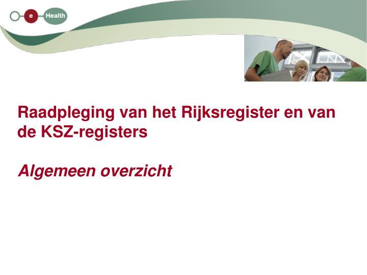 Raadpleging van het Rijksregister en van de KSZ-registers