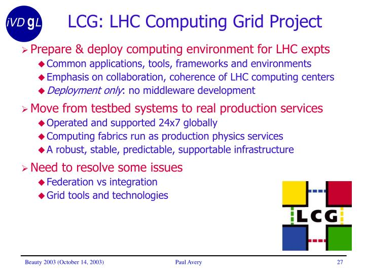 LCG: LHC Computing Grid Project