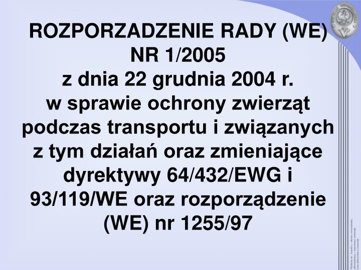ROZPORZADZENIE RADY (WE) NR 1/2005