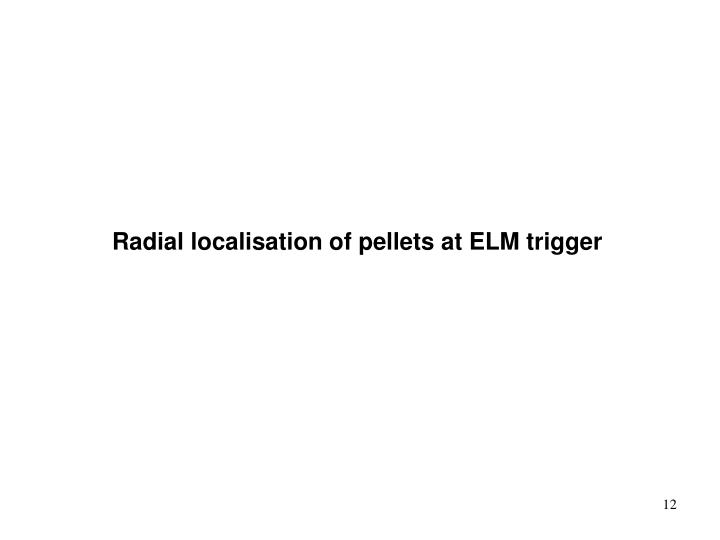 Radial localisation of pellets at ELM trigger