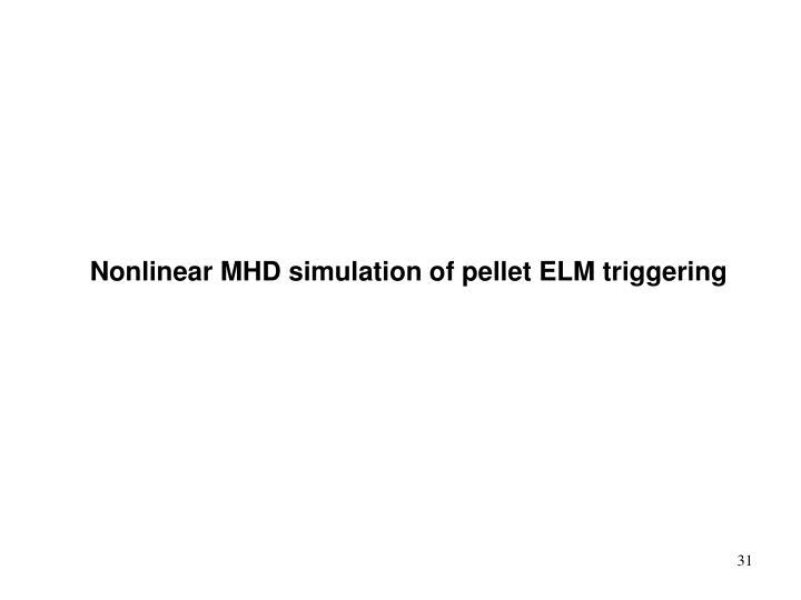 Nonlinear MHD simulation of pellet ELM triggering