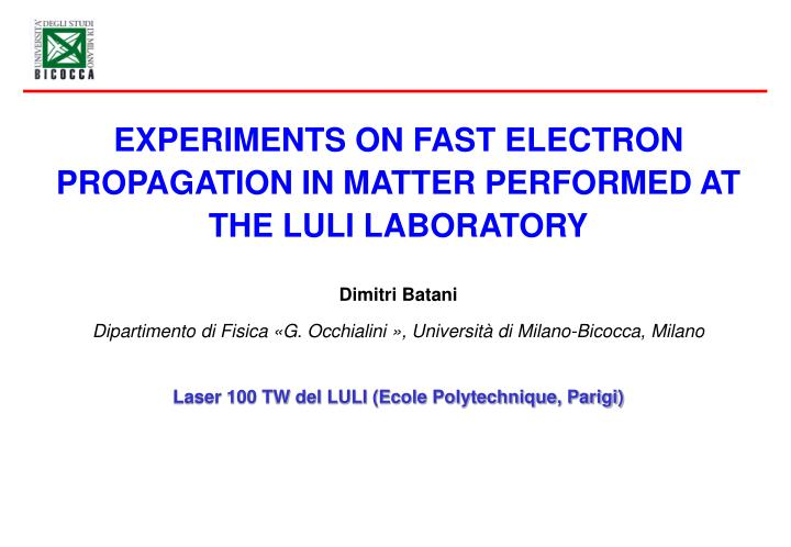 EXPERIMENTS ON FAST ELECTRON PROPAGATION IN MATTER PERFORMED AT THE LULI LABORATORY
