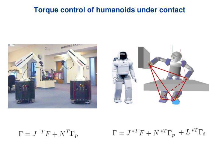 Torque control of humanoids under contact