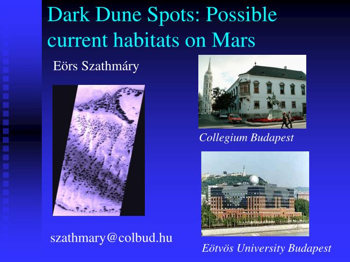 Dark dune spots possible current habitats on mars