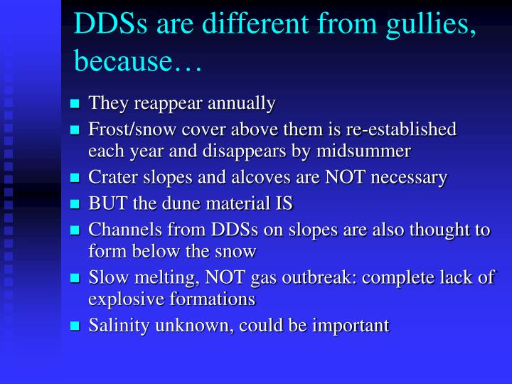 DDSs are different from gullies, because…