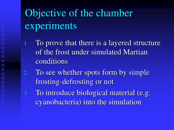 Objective of the chamber experiments