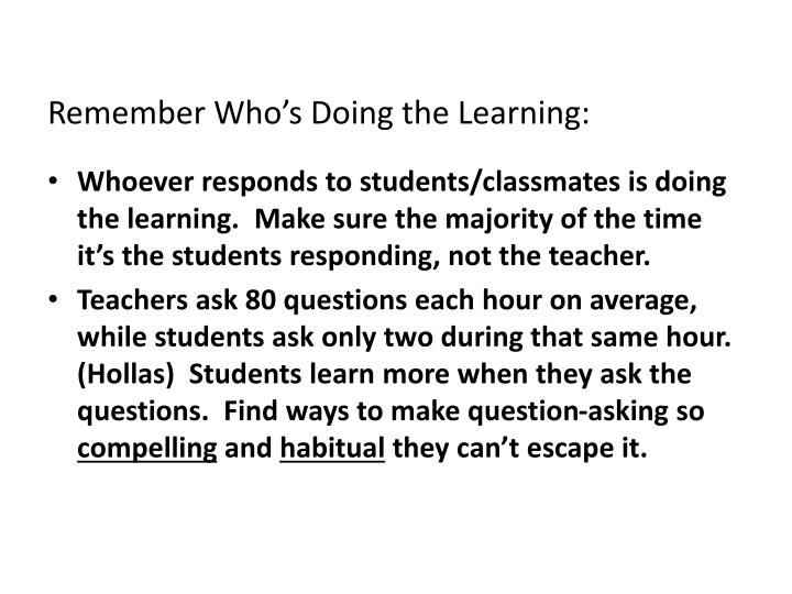 Remember Who's Doing the Learning: