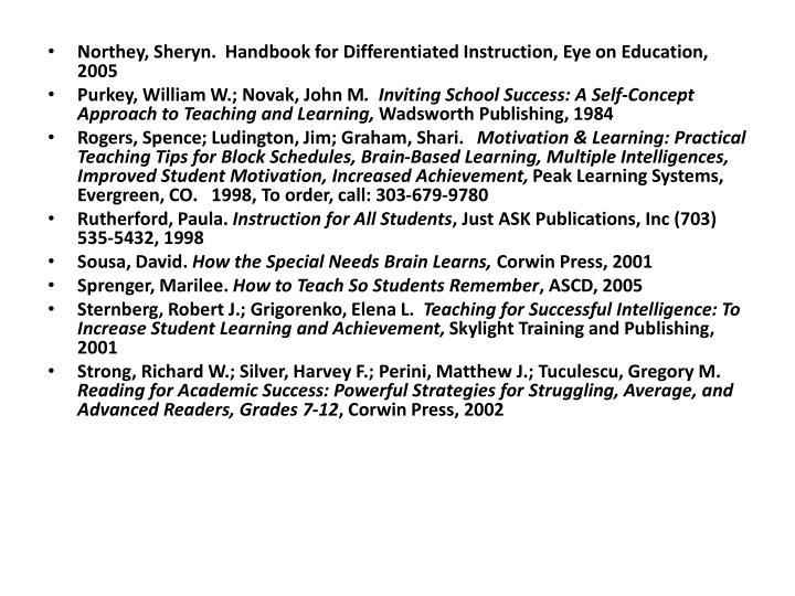 Northey, Sheryn.  Handbook for Differentiated Instruction, Eye on Education, 2005